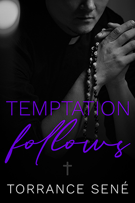 Temptation Follows by Torrance Sené